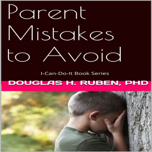 Parent Mistakes to Avoid audiobook cover art