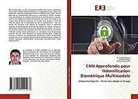 CNN Approfondis pour l'Identification Biométrique Multimodale: Empreinte Digitale , Veines des doigts et Visage