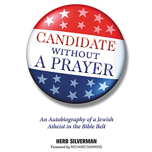 Candidate Without a Prayer: An Autobiography of a Jewish Atheist in the Bible Belt audiobook cover art