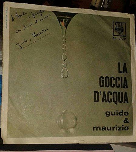 - GUIDO & MAURIZIO ( De Angelis ) - LA GOCCIA D'ACQUA - quel vecchio macinino