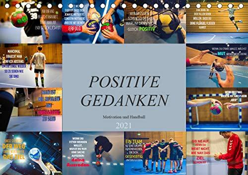 Positive Gedanken - Motivation und Handball (Tischkalender 2021 DIN A5 quer)