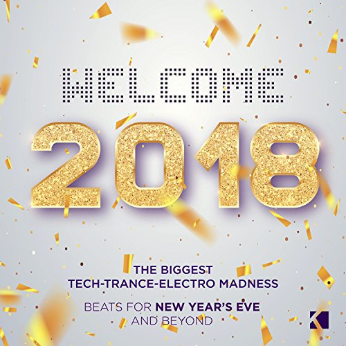 Welcome 2018! (Beats for New Year's Eve and Beyond) [Explicit]