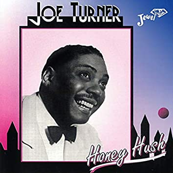 Joe Turner - Honey Hush