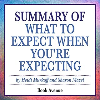 Summary of What to Expect When You're Expecting by Heidi Murkoff                   By:                                                                                                                                 Book Avenue                               Narrated by:                                                                                                                                 Leanne Thompson                      Length: 1 hr and 26 mins     50 ratings     Overall 4.5