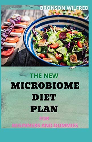 THE NEW MICROBIOME DIET PLAN FOR BEGINNERS AND DUMMIES Step By Step Guide On How To Lose Weight product image