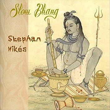 Slow Bhang