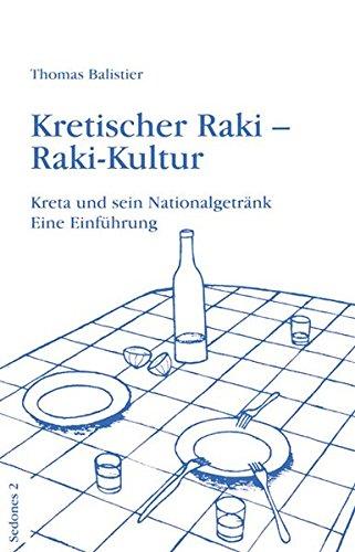 Kretischer Raki - Raki-Kultur. Kreta und sein Nationalgetränk. Eine Einführung (Sedones)
