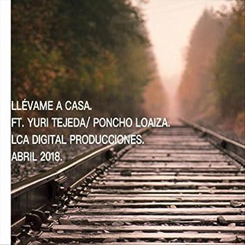Llévame a Casa (feat. Poncho Loaiza & Lca Digital Producciones)