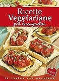ricette vegetariane per buongustai (in cucina con passione)