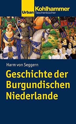 Geschichte der Burgundischen Niederlande (Urban-Taschenbücher, Band 634)