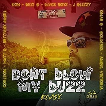 Dont Blow My Buzz (Remix)