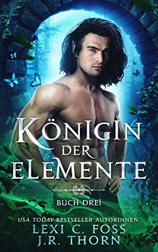 Königin der Elemente: Buch Três (German Edition)