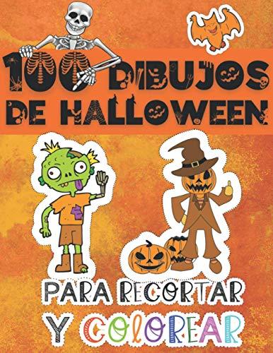100 dibujos de Halloween para recortar y colorear: Actividades y Aprendizaje Para Niños - Un libro para colorear & recortar para niños de 3 a 9 años.