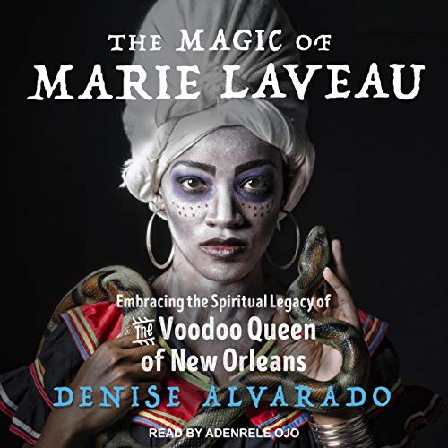 The Magic Of Marie Laveau By Denise Alvarado Audiobook Audible Com