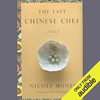 The Last Chinese Chef                   By:                                                                                                                                 Nicole Mones                               Narrated by:                                                                                                                                 James Chen,                                                                                        Elisabeth Rodgers                      Length: 10 hrs and 54 mins     952 ratings     Overall 4.2