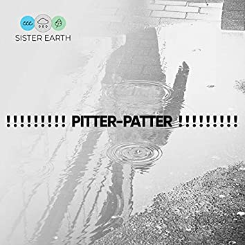 ! ! ! ! ! ! ! ! ! Pitter-Patter ! ! ! ! ! ! ! ! !