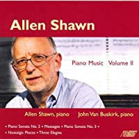 Allen Shawn: Piano Music Volume II