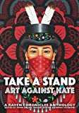 Take a Stand, Art Against Hate: A Raven Chronicles Anthology