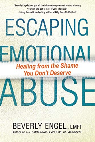 Compare Textbook Prices for Escaping Emotional Abuse: Healing from the Shame You Don't Deserve  ISBN 9780806540504 by Engel, Beverly