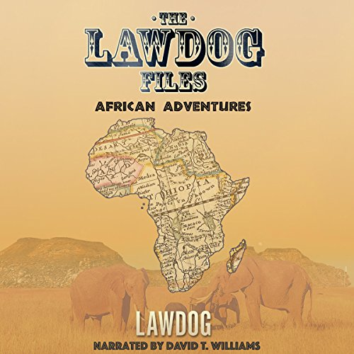 The LawDog Files: African Adventures audiobook cover art