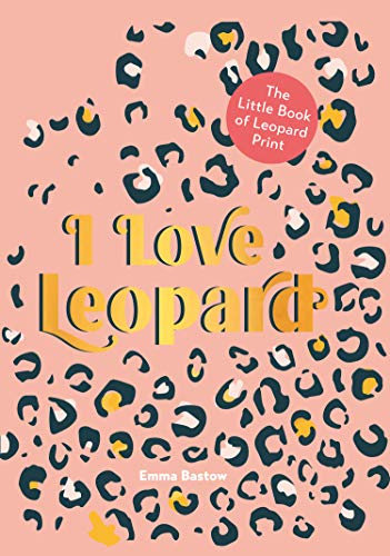 I LOVE LEOPARD: The Little Book ...