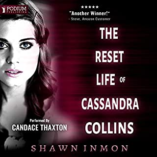 The Reset Life of Cassandra Collins     A Middle Falls Time Travel Story, Book 8              Written by:                                                                                                                                 Shawn Inmon                               Narrated by:                                                                                                                                 Candace Thaxton                      Length: 7 hrs and 32 mins     Not rated yet     Overall 0.0