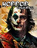 Horror Coloring Book: Creepy Relaxation Horror Coloring Books for Adults with Nightmare Halloween Terrifying Monsters A Serial Killers from Classic Horror Movies
