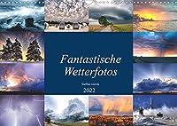 Fantastische Wetterfotos (Wandkalender 2022 DIN A3 quer): Das Wetter ist bestimmend fuer unser ganzes Leben. Ohne Wetter wuerde nichts existieren. (Monatskalender, 14 Seiten )