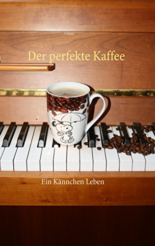 Der perfekte Kaffee: Ein Kännchen Leben