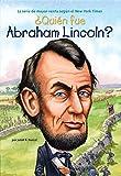 ¿Quién fue Abraham Lincoln? (¿Quién fue?) (Spanish Edition)