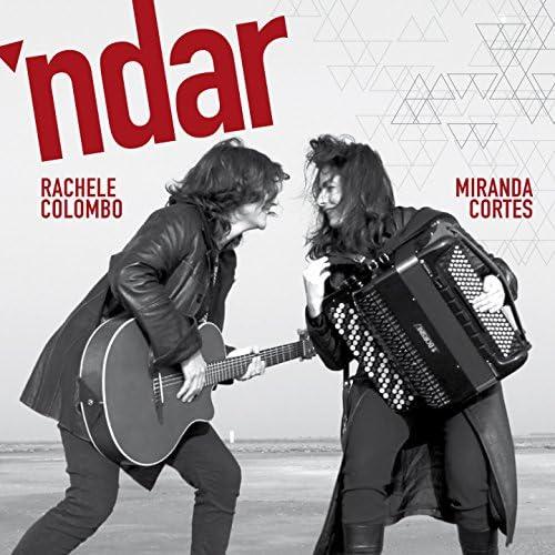 Rachele Colombo, Miranda Cortes