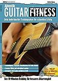 Akustik Guitar Fitness. Dein individueller Trainingsplan für schnellen Erfolg (Fitnessreihe) - Achim Göres