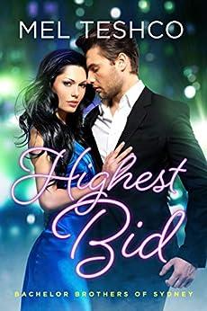 Highest Bid (Bachelor Brothers of Sydney Book 1) by [Mel  Teshco]