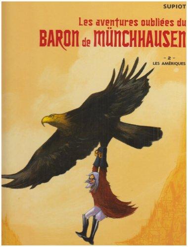 Les aventures oubliées du Baron de Münchhausen - Tome 02: Les Amériques