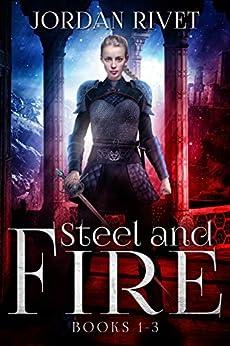 Steel and Fire Books 1-3 Box Set by [Jordan Rivet]