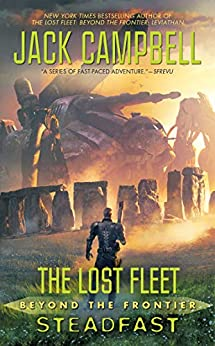 The Lost Fleet: Beyond the Frontier: Steadfast by [Jack Campbell]