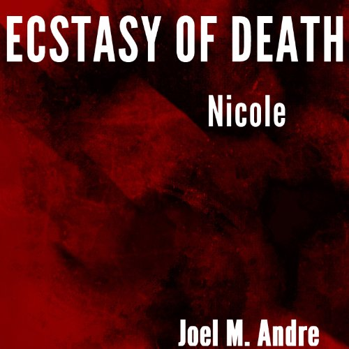 Ecstasy of Death: Nicole audiobook cover art