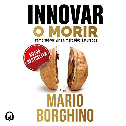 El arte de innovar para no morir [The Art of Innovating Not to Die] cover art