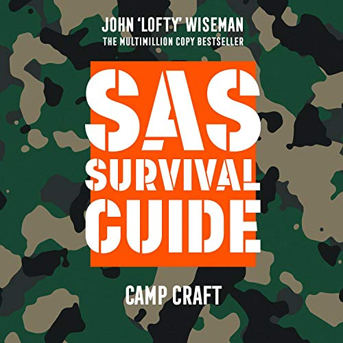 SAS Survival Guide - Camp Craft: The Ultimate Guide to Surviving Anywhere                   Written by:                                                                                                                                 John 'Lofty' Wiseman                               Narrated by:                                                                                                                                 Colin Mace                      Length: 1 hr and 45 mins     Not rated yet     Overall 0.0