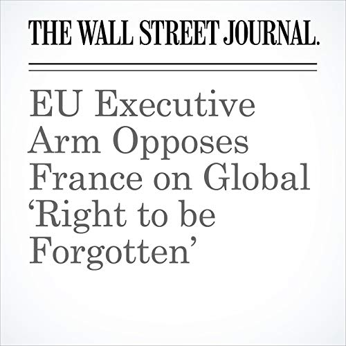EU Executive Arm Opposes France on Global 'Right to be Forgotten' copertina