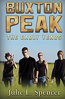 Buxton Peak: The Early Years: Becoming a Rock Star by [Julie L. Spencer]