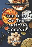 The Best of The Pakistani Cuisine: Traditional Pakistani Recipes for the Whole Family