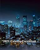 2021 Canada Calendar: Monday-Sunday Monthly 2021 Calendar Book with Pictures of Canadian Cities