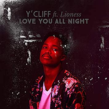 Love You All Night (feat. Lioness)