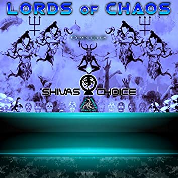 Lords of Chaos: Compiled By Shivas Choice