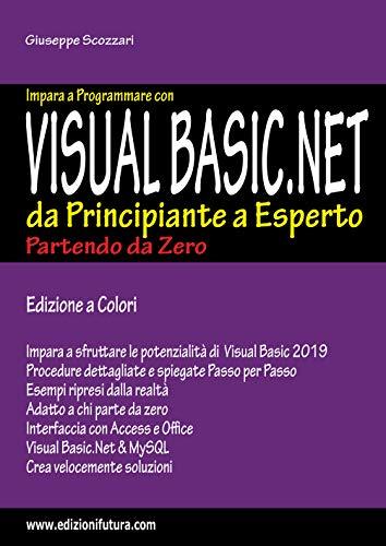 VISUAL BASIC.NET 2019 PARTENDO DA ZERO: PROGRAMMARE CON VISUAL BASIC.NET