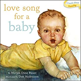 Love Song for a Baby by [Marion  Dane Bauer, Dan Andreasen]