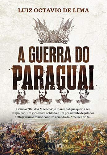 A guerra do Paraguai por [Luiz Octavio de Lima]