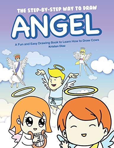 The Step-by-Step Way to Draw Angel: A Fun and Easy Drawing Book to Learn How to Draw Angels (English Edition)