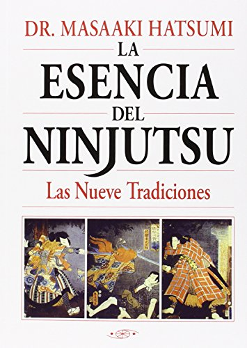 ESENCIA DEL NINJUTSU LAS NUEVE TRADIDIONES